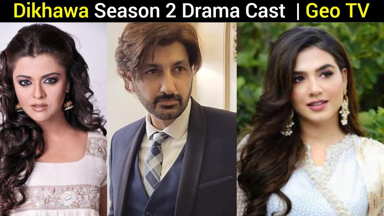 Dikhawa Season 2 Drama Cast