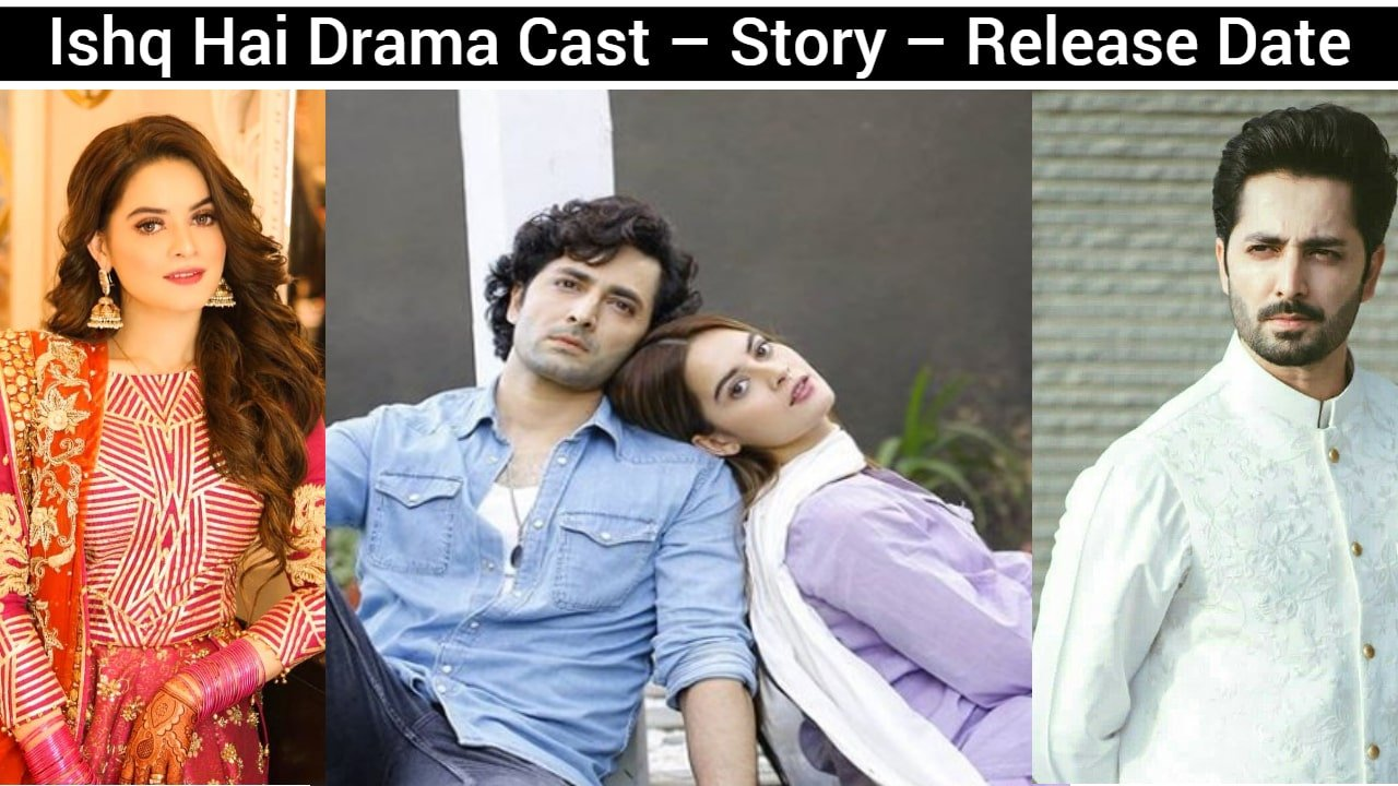 Ishq Hai Drama Cast – Story – Release Date – OST – Timings