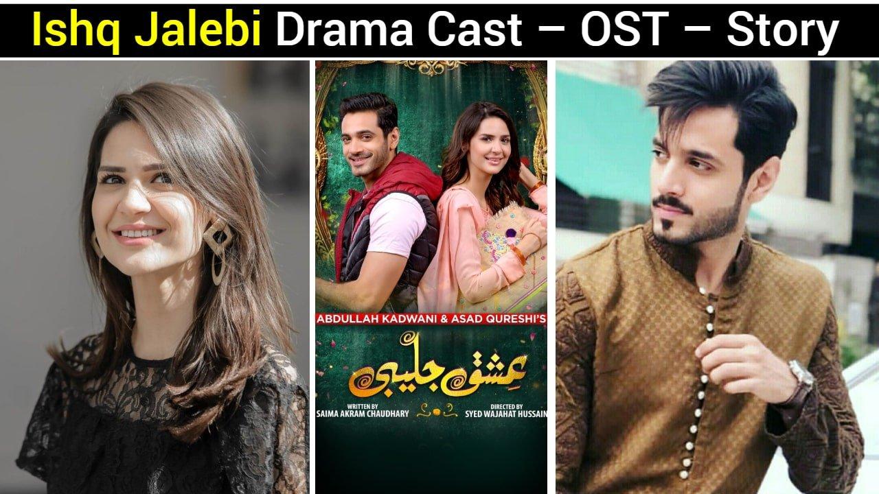 Ishq Jalebi Drama Cast – OST – Story