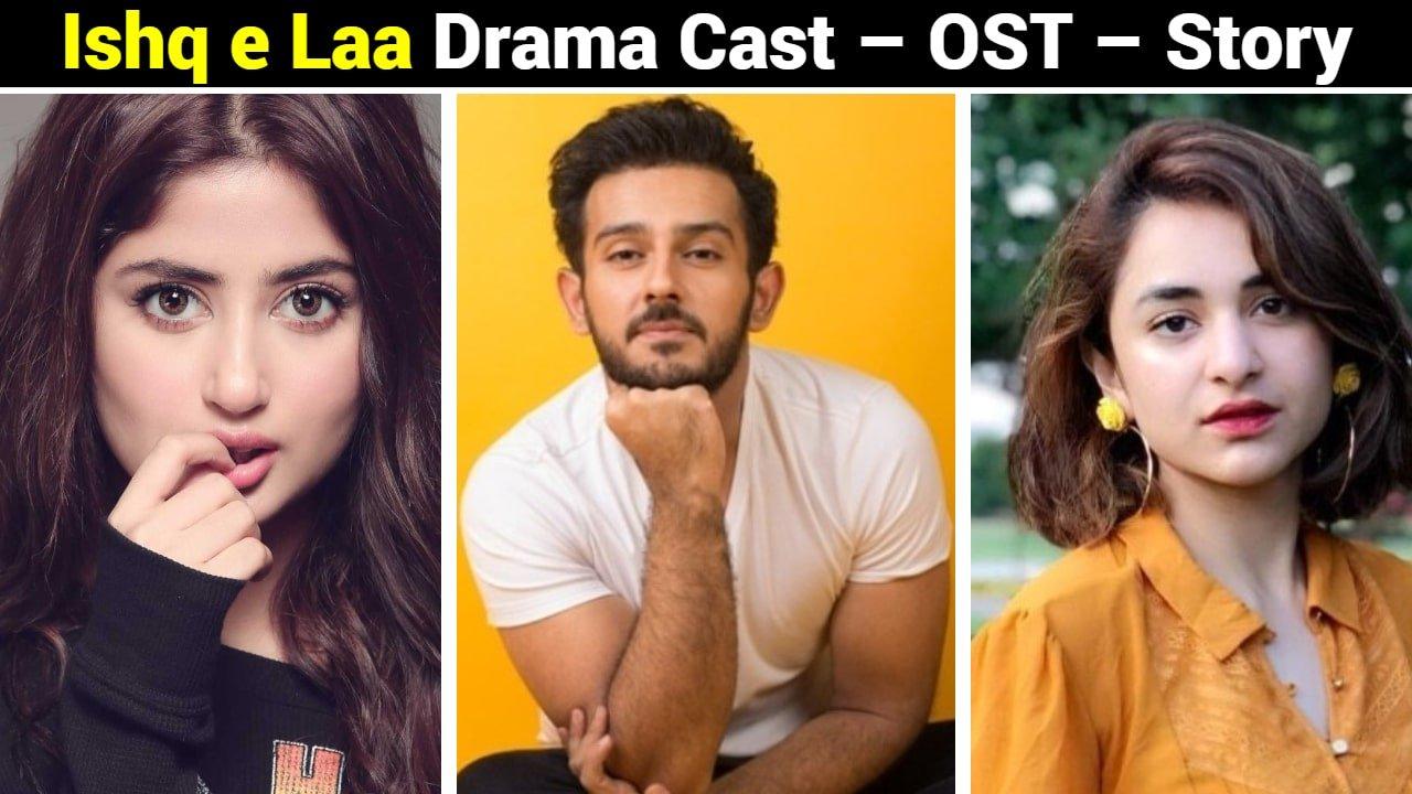 Ishq e Laa Drama Cast – OST – Story