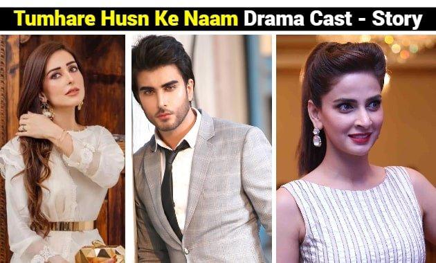 Tumhare Husn Ke Naam Drama Cast - Story - OST