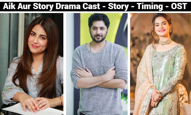 Aik Aur Story Drama Cast - Story - Timing - OST