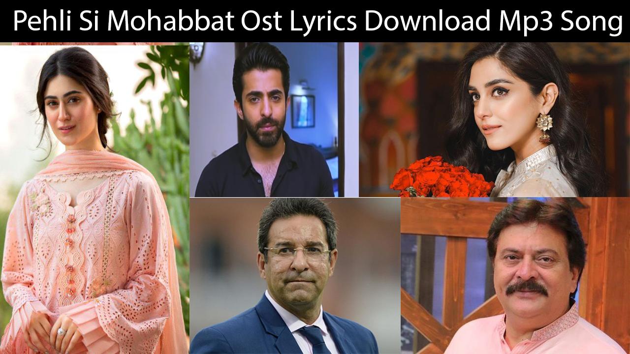Pehli Si Mohabbat Ost Lyrics Download Mp3